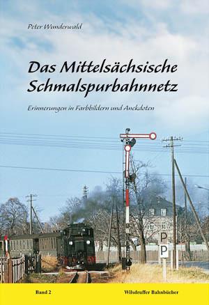 Das Mittelsächsische Schmalspurbahnnetz